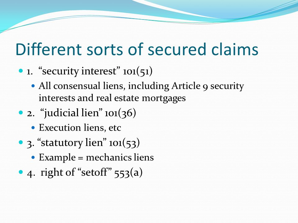 Different sorts of secured claims 1.