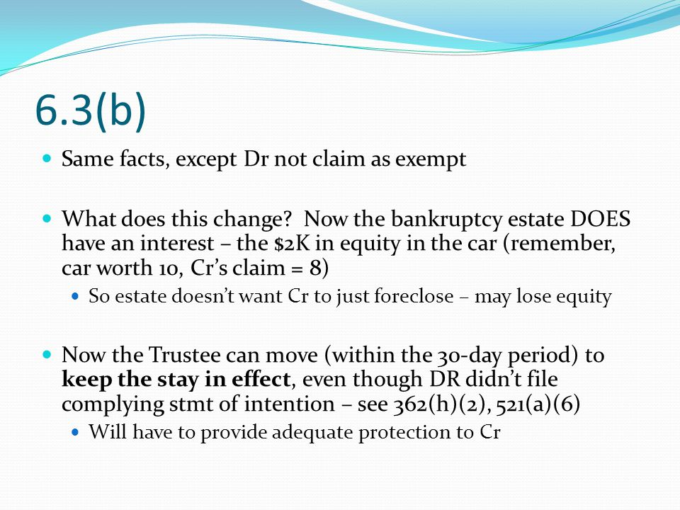 6.3(b) Same facts, except Dr not claim as exempt What does this change.
