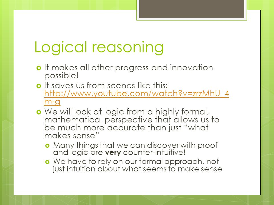 Logical reasoning  It makes all other progress and innovation possible.