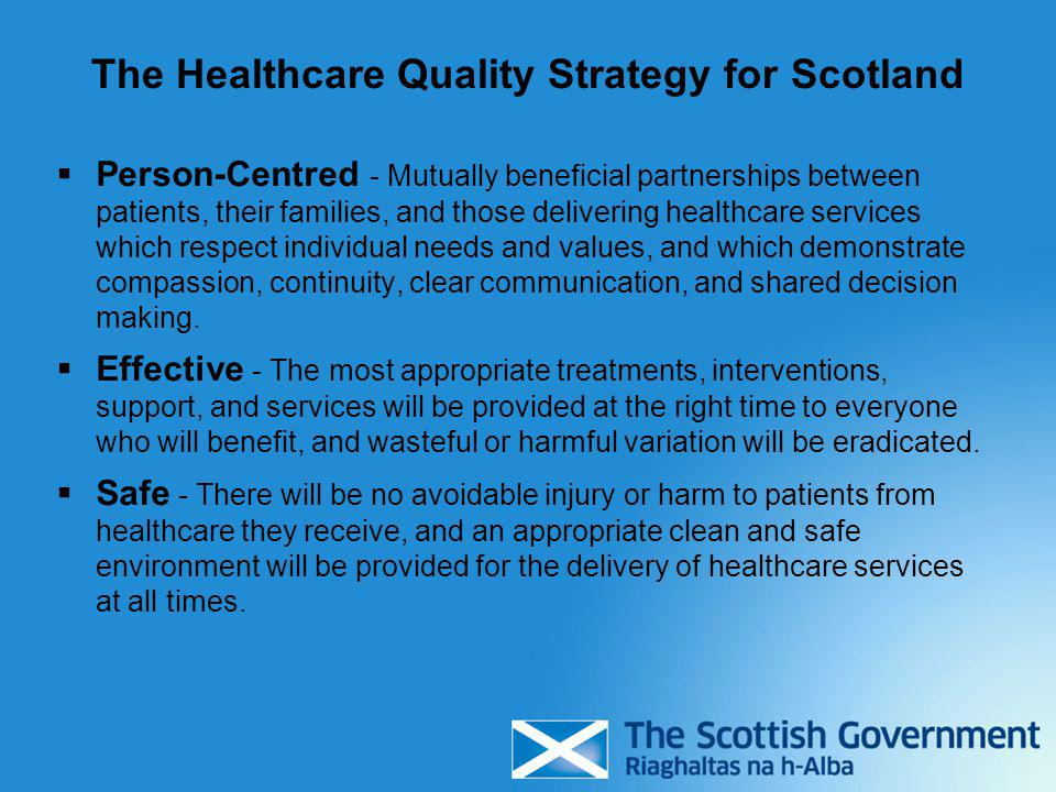 The Healthcare Quality Strategy for Scotland  Person-Centred - Mutually beneficial partnerships between patients, their families, and those deliverin