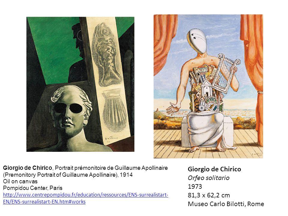 Giorgio de Chirico Orfeo solitario 1973 81,3 x 62,2 cm Museo Carlo Bilotti, Rome Giorgio de Chirico, Portrait prémonitoire de Guillaume Apollinaire (P