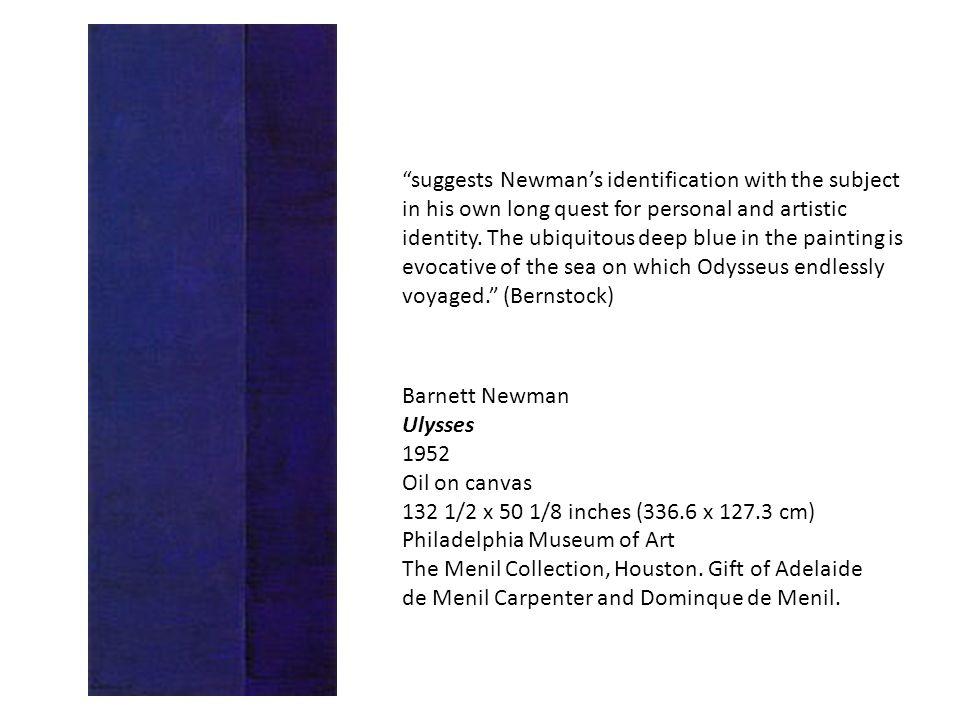 Barnett Newman Ulysses 1952 Oil on canvas 132 1/2 x 50 1/8 inches (336.6 x 127.3 cm) Philadelphia Museum of Art The Menil Collection, Houston. Gift of
