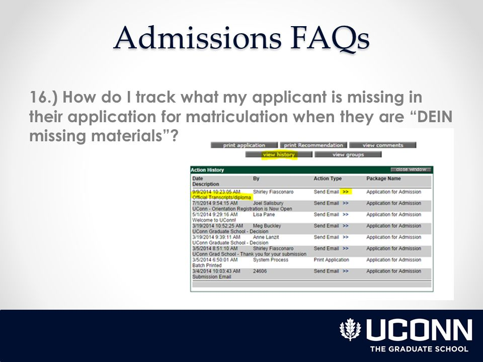 Admissions FAQs 16.) How do I track what my applicant is missing in their application for matriculation when they are DEIN missing materials