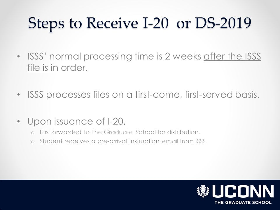 Steps to Receive I-20 or DS-2019 The Graduate School matriculates student receipt of pending OFFICIAL documents from students (if applicable).