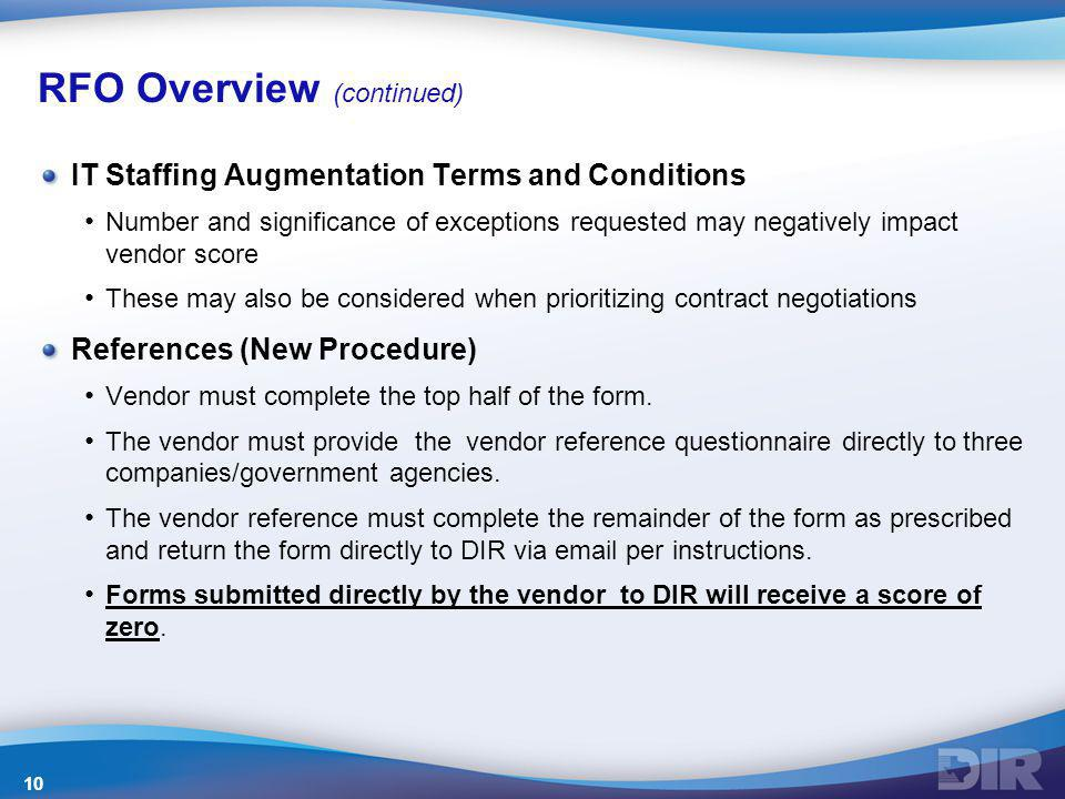 IT Staffing Augmentation Terms and Conditions Number and significance of exceptions requested may negatively impact vendor score These may also be con