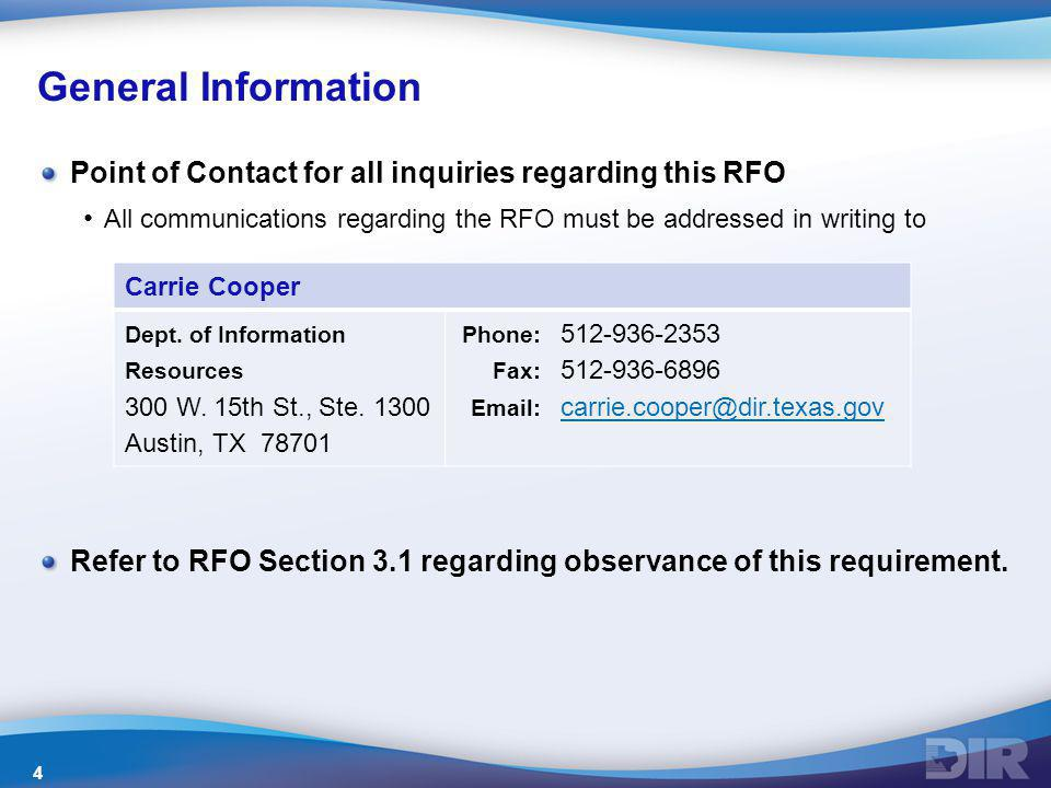General Information Point of Contact for all inquiries regarding this RFO All communications regarding the RFO must be addressed in writing to Refer t