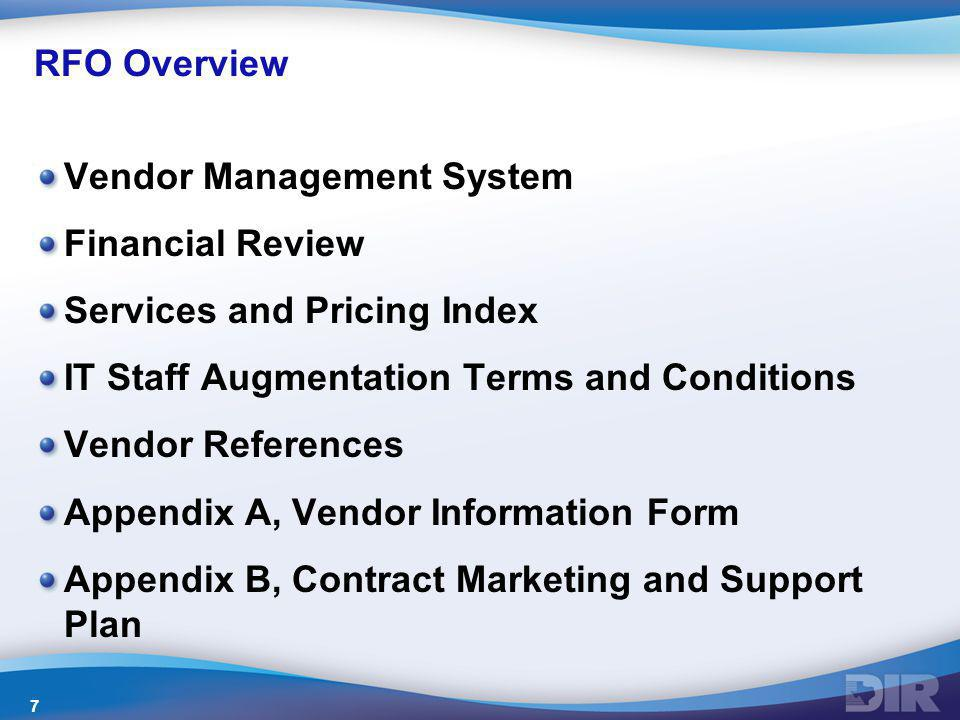 RFO Overview Vendor Management System Financial Review Services and Pricing Index IT Staff Augmentation Terms and Conditions Vendor References Appendi
