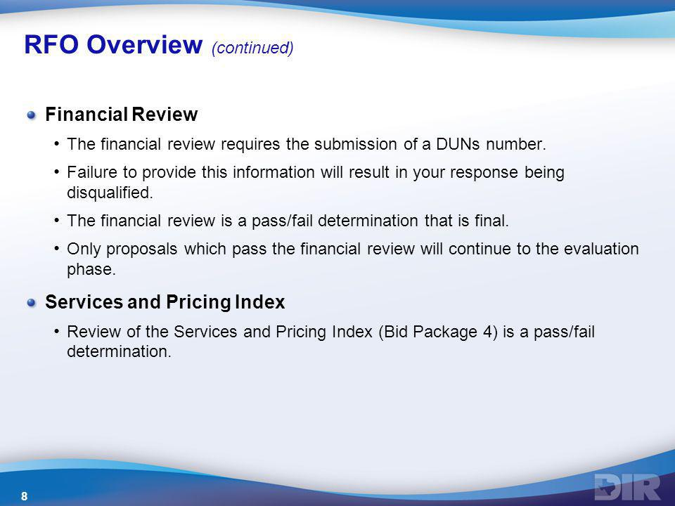 RFO Overview (continued) Financial Review The financial review requires the submission of a DUNs number. Failure to provide this information will resu