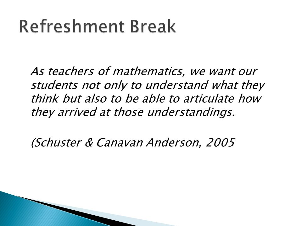 As teachers of mathematics, we want our students not only to understand what they think but also to be able to articulate how they arrived at those understandings.