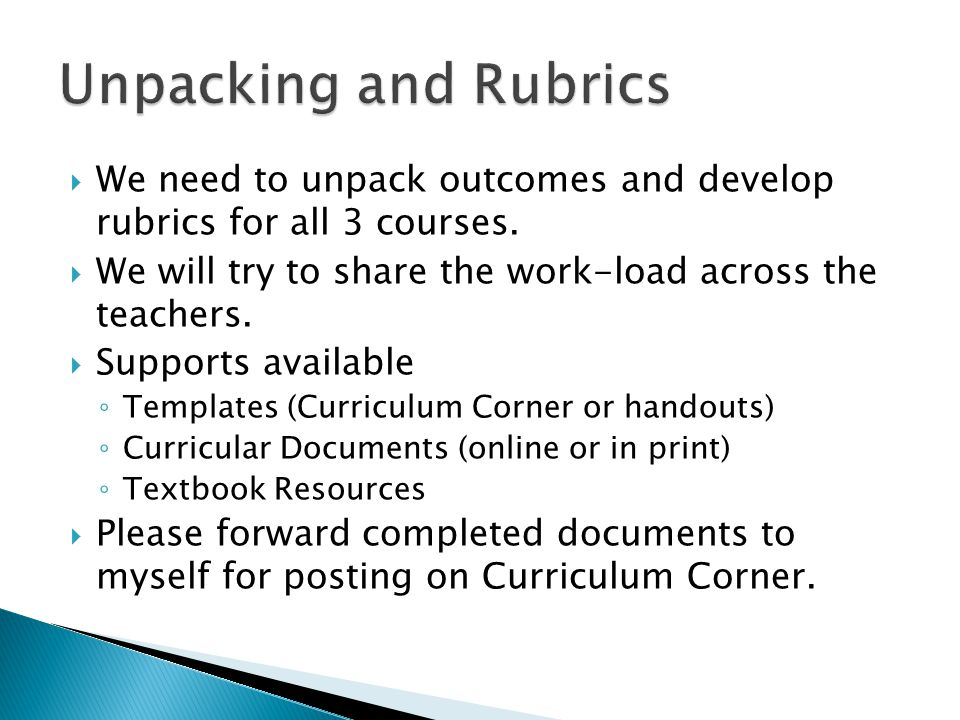 We need to unpack outcomes and develop rubrics for all 3 courses.