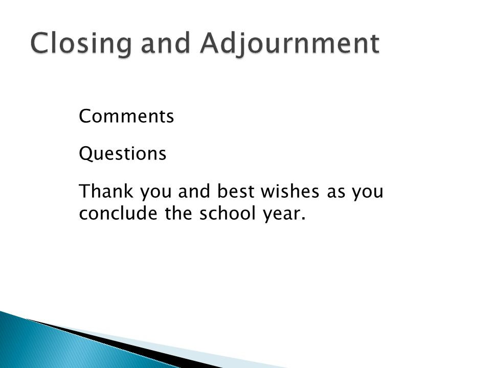 Comments Questions Thank you and best wishes as you conclude the school year.