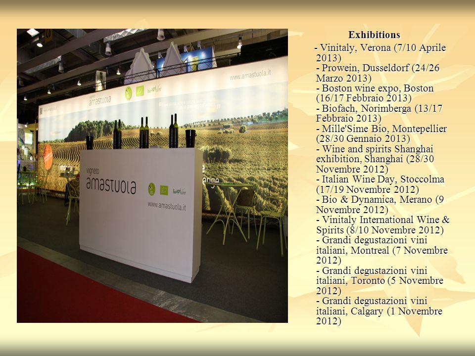 Exhibitions Exhibitions - Vinitaly, Verona (7/10 Aprile 2013) - Prowein, Dusseldorf (24/26 Marzo 2013) - Boston wine expo, Boston (16/17 Febbraio 2013) - Biofach, Norimberga (13/17 Febbraio 2013) - Mille Sime Bio, Montepellier (28/30 Gennaio 2013) - Wine and spirits Shanghai exhibition, Shanghai (28/30 Novembre 2012) - Italian Wine Day, Stoccolma (17/19 Novembre 2012) - Bio & Dynamica, Merano (9 Novembre 2012) - Vinitaly International Wine & Spirits (8/10 Novembre 2012) - Grandi degustazioni vini italiani, Montreal (7 Novembre 2012) - Grandi degustazioni vini italiani, Toronto (5 Novembre 2012) - Grandi degustazioni vini italiani, Calgary (1 Novembre 2012) - Vinitaly, Verona (7/10 Aprile 2013) - Prowein, Dusseldorf (24/26 Marzo 2013) - Boston wine expo, Boston (16/17 Febbraio 2013) - Biofach, Norimberga (13/17 Febbraio 2013) - Mille Sime Bio, Montepellier (28/30 Gennaio 2013) - Wine and spirits Shanghai exhibition, Shanghai (28/30 Novembre 2012) - Italian Wine Day, Stoccolma (17/19 Novembre 2012) - Bio & Dynamica, Merano (9 Novembre 2012) - Vinitaly International Wine & Spirits (8/10 Novembre 2012) - Grandi degustazioni vini italiani, Montreal (7 Novembre 2012) - Grandi degustazioni vini italiani, Toronto (5 Novembre 2012) - Grandi degustazioni vini italiani, Calgary (1 Novembre 2012)