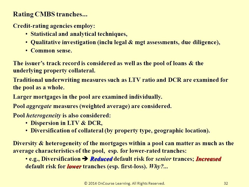 32 Rating CMBS tranches... Credit-rating agencies employ: Statistical and analytical techniques, Statistical and analytical techniques, Qualitative in
