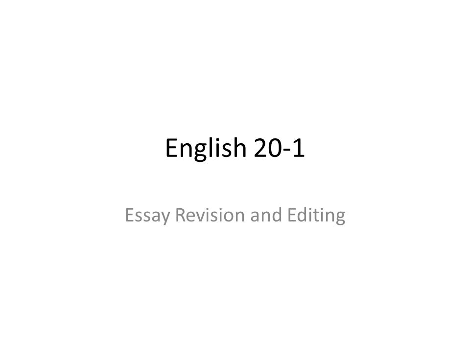 English 20-1 Essay Revision and Editing