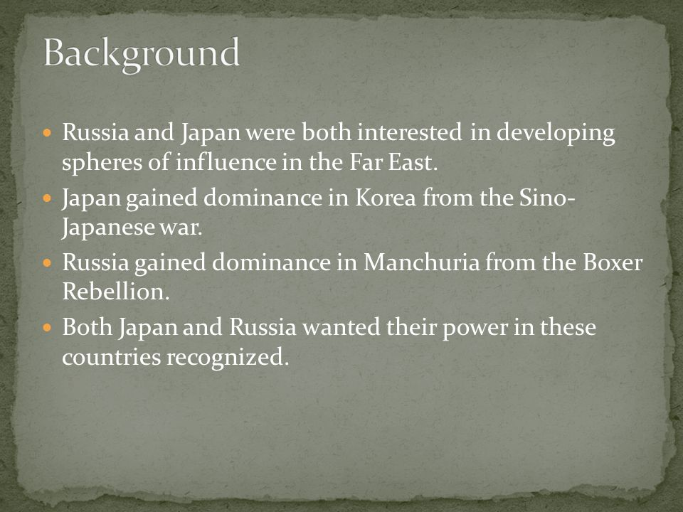 Russia and Japan were both interested in developing spheres of influence in the Far East.