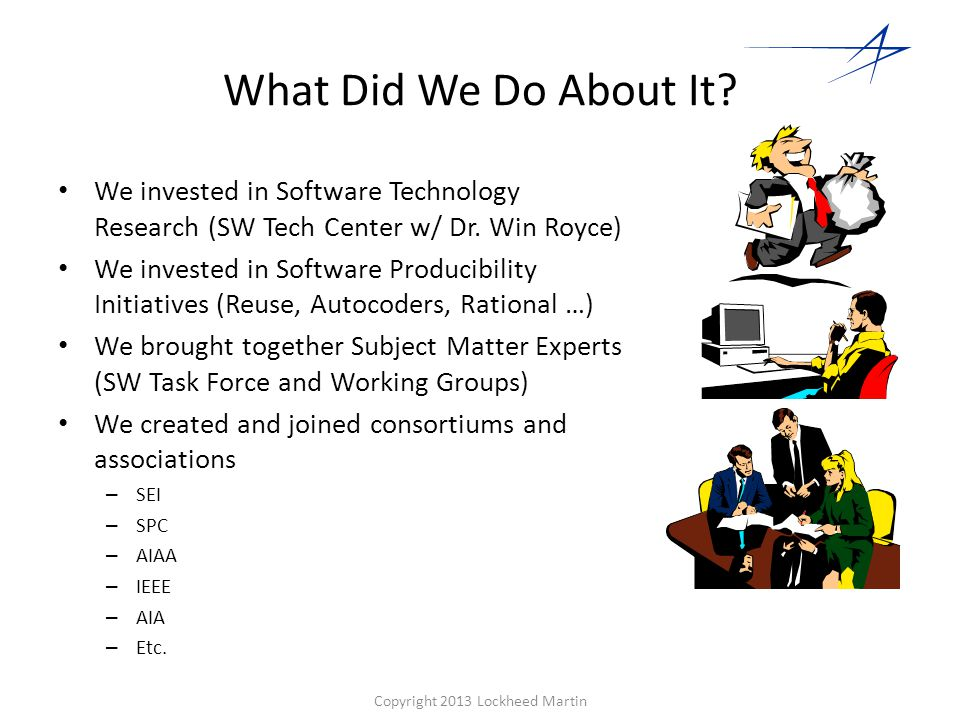 What Did We Do About It. We invested in Software Technology Research (SW Tech Center w/ Dr.