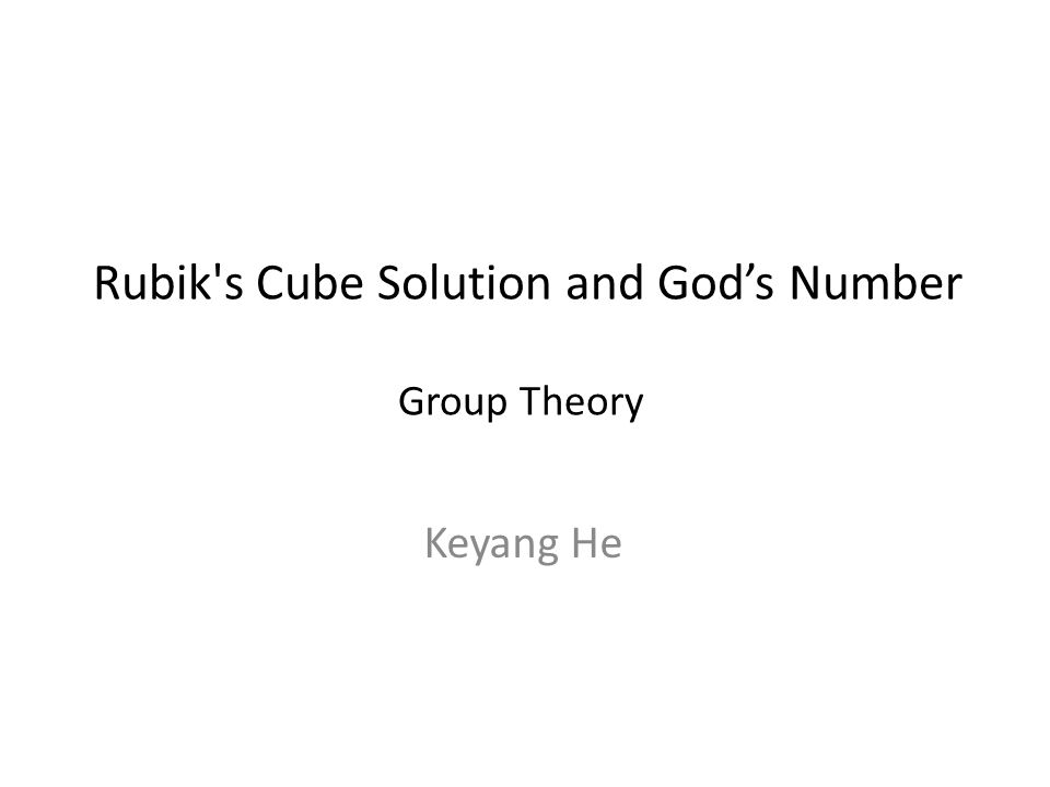 Rubik s Cube Solution and God's Number Keyang He Group Theory