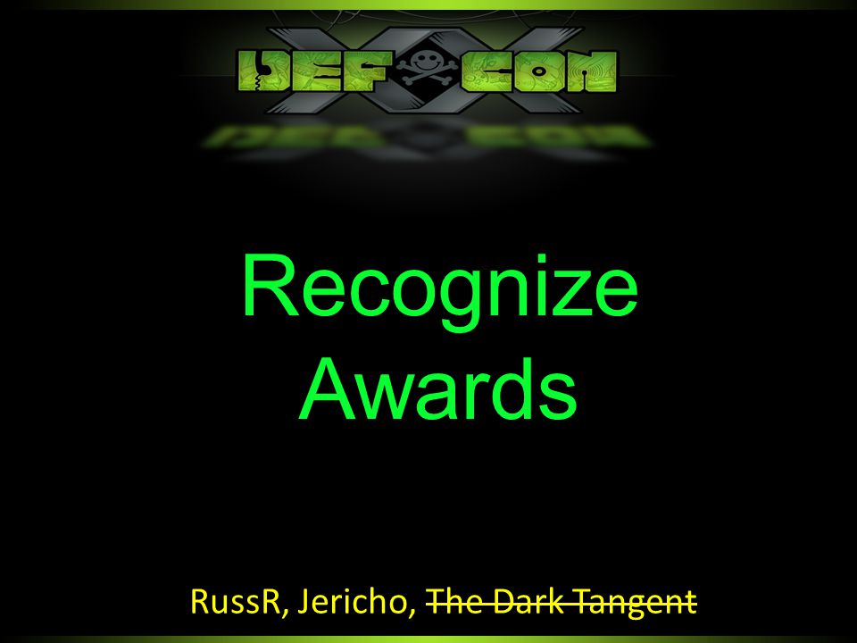 Recognize Awards RussR, Jericho, The Dark Tangent