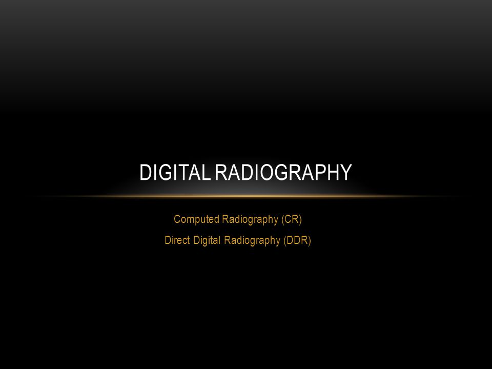 Digital Radiography CR Barium Fluorohalide Posphor --------- photodiode Scanned Projection Radiography (SPR) NaI Scintilator ------------ Photodiode Indirect DR CSI Scintilator ------- a-Si,Thin-film transistor Indirect DR CsI ----- Charge coupled Device Direct DR a-Se ------- Thin-film transister