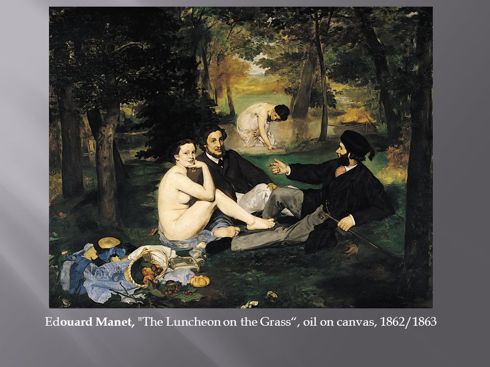 Ed ouard Manet, The Luncheon on the Grass , oil on canvas, 1862/1863