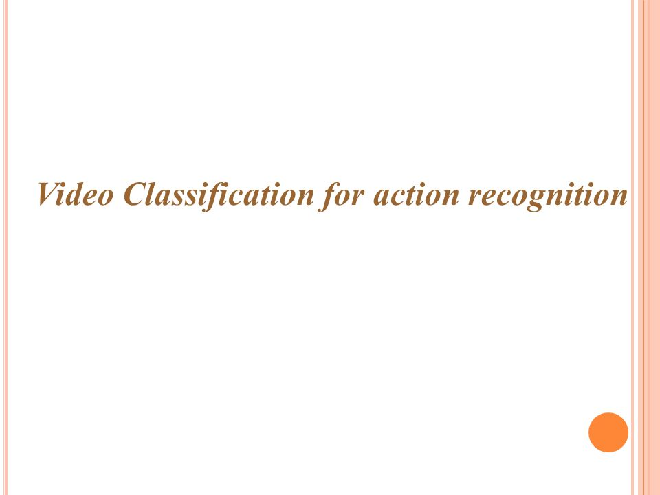 Video Classification for action recognition