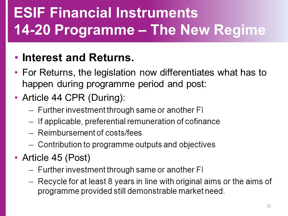 ESIF Financial Instruments 14-20 Programme – The New Regime Interest and Returns. For Returns, the legislation now differentiates what has to happen d