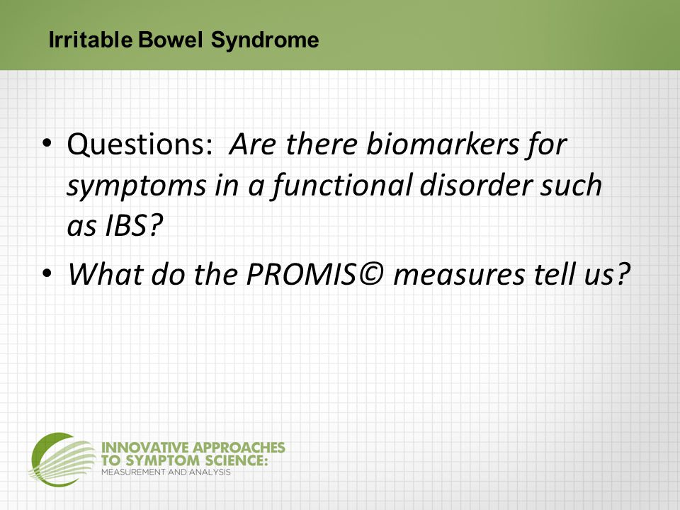 Irritable Bowel Syndrome ANSWER: It depends