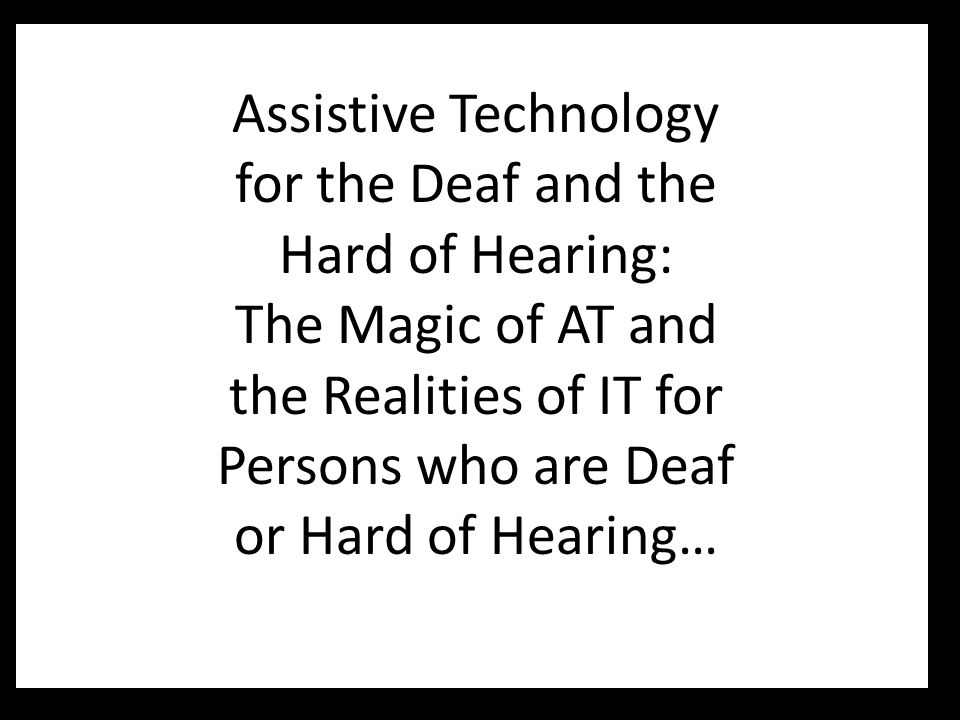 Technology for Deaf Users Utilizing American Sign Language