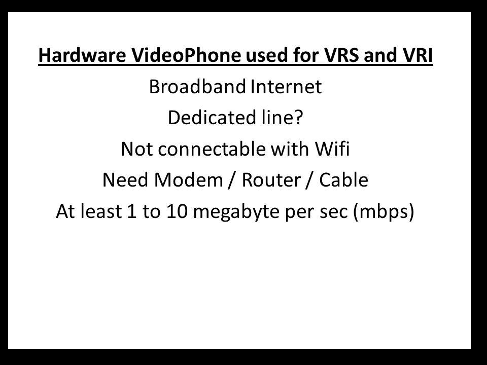 Hardware VideoPhone used for VRS and VRI Broadband Internet Dedicated line.