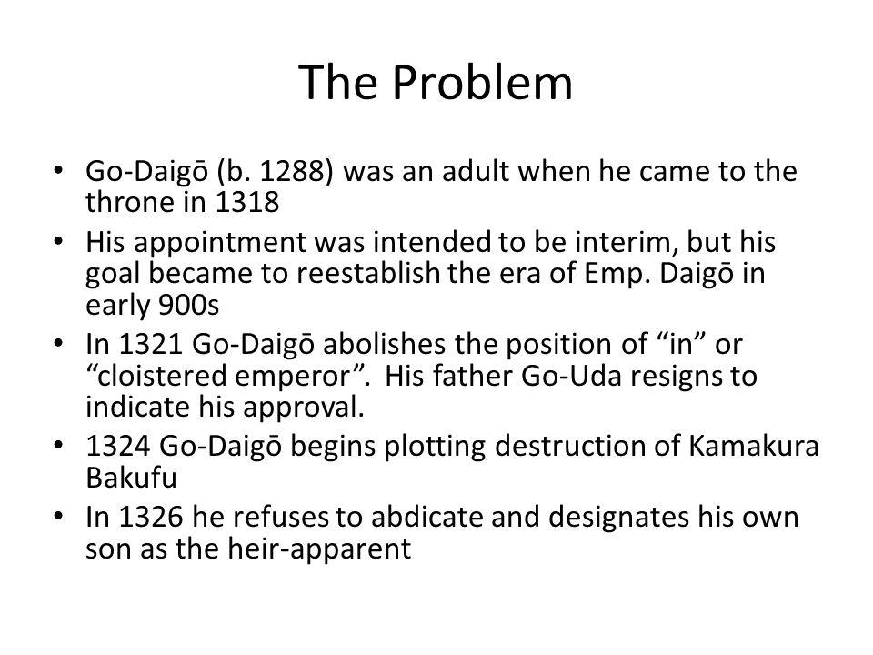 The Problem Go-Daigō (b.