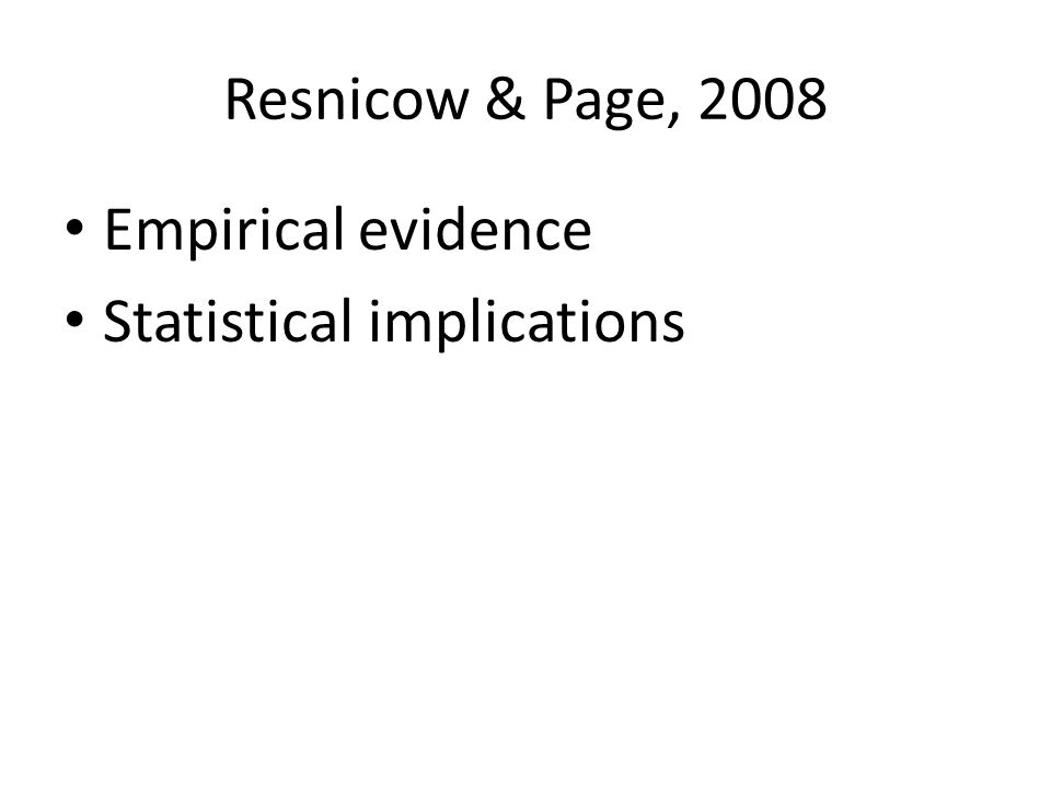 Resnicow & Page, 2008 Empirical evidence Statistical implications