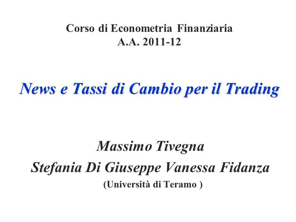 News e Tassi di Cambio per il Trading Corso di Econometria Finanziaria A.A.