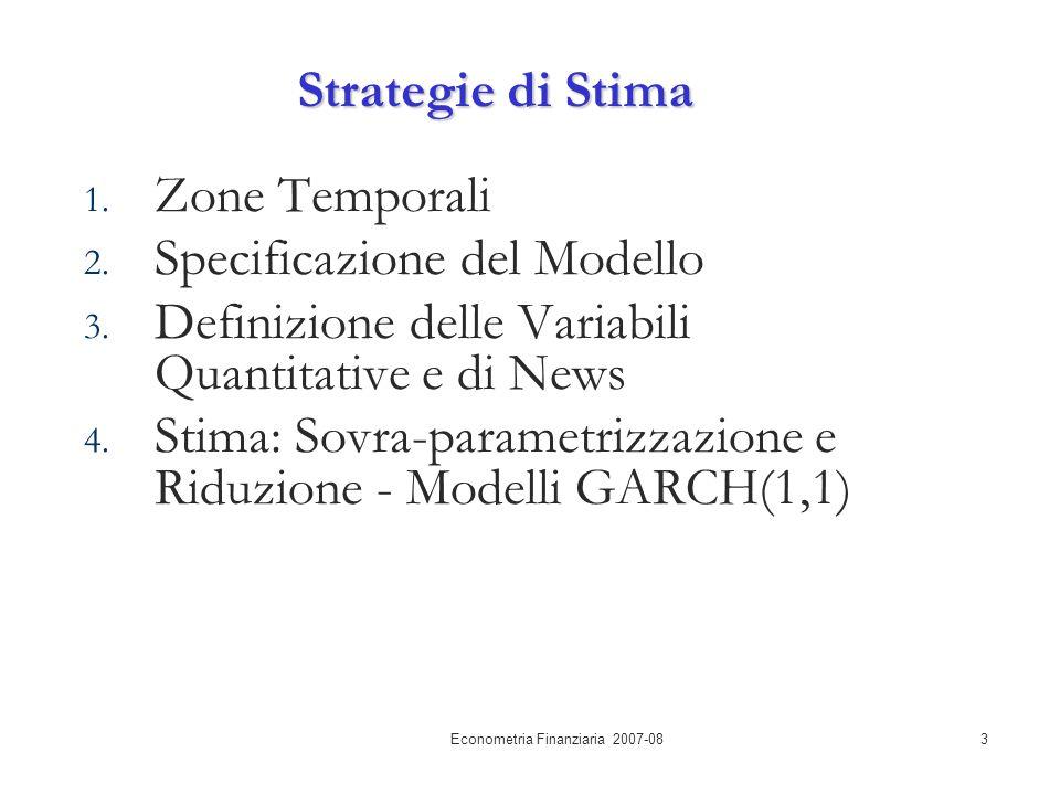 Econometria Finanziaria 2007-083 Strategie di Stima 1.