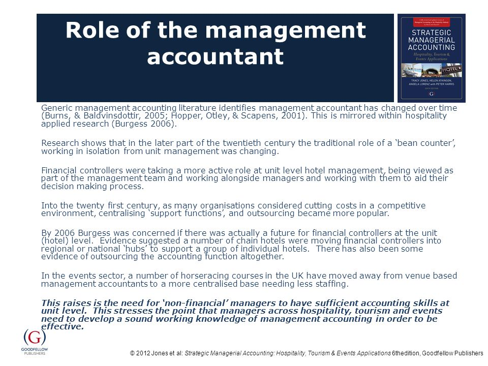 © 2012 Jones et al: Strategic Managerial Accounting: Hospitality, Tourism & Events Applications 6thedition, Goodfellow Publishers Contemporary applied research - Changes in management accounting practice research Adapted from Scapens 2006