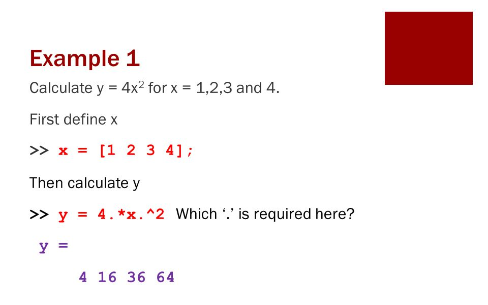 Example 1 Calculate y = 4x 2 for x = 1,2,3 and 4.