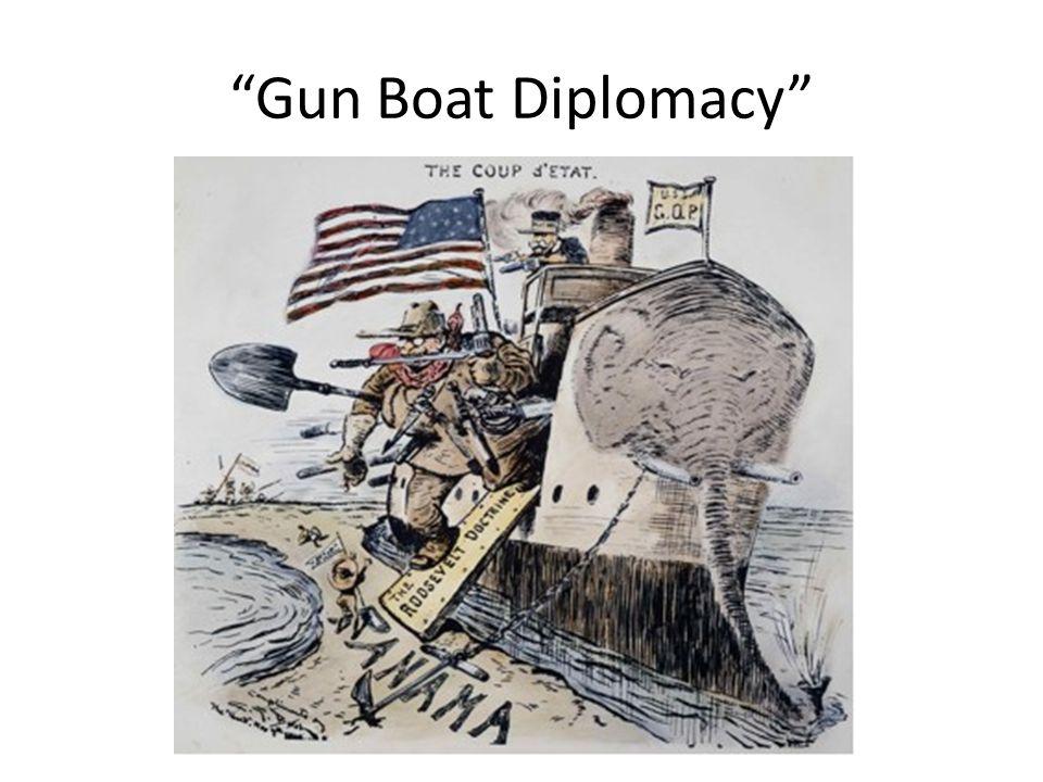 """""""Gun Boat Diplomacy"""""""
