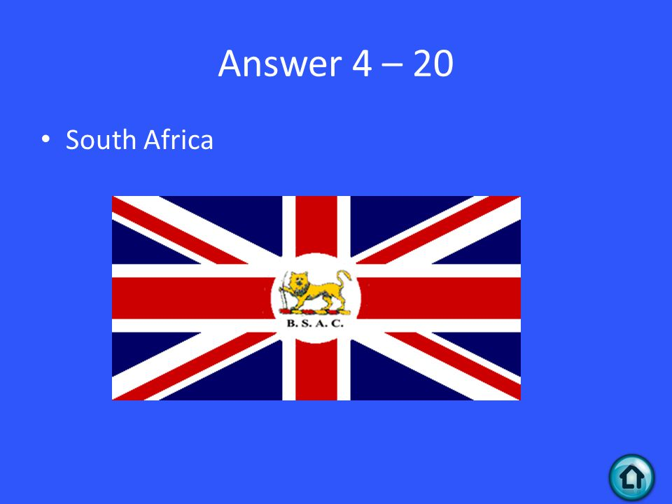 Answer 4 – 20 South Africa