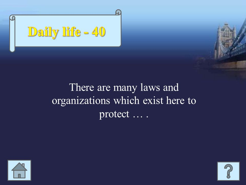 There are many laws and organizations which exist here to protect ….