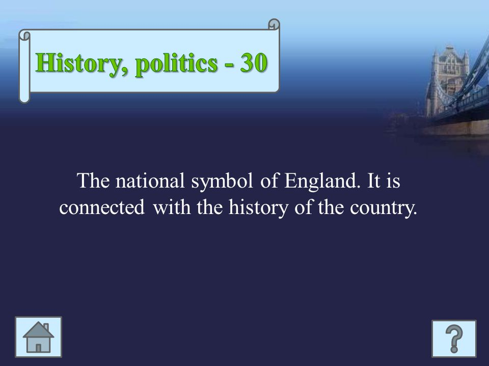 The national symbol of England. It is connected with the history of the country.