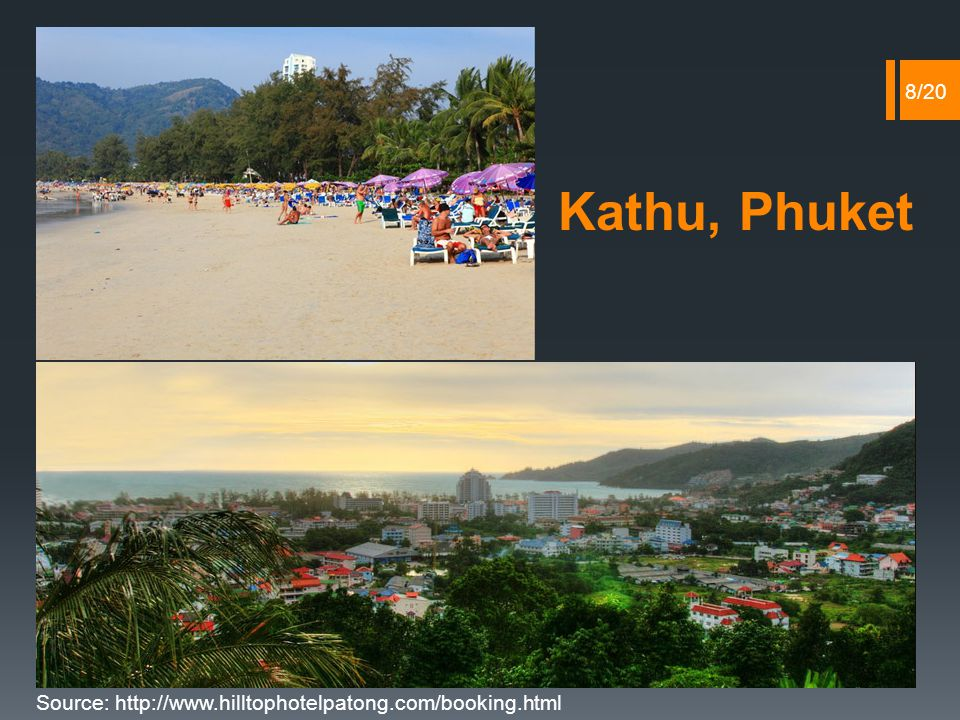 Source: http://www.hilltophotelpatong.com/booking.html Kathu, Phuket 8/20
