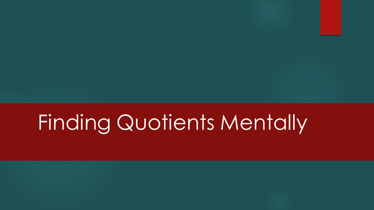 Finding Quotients Mentally