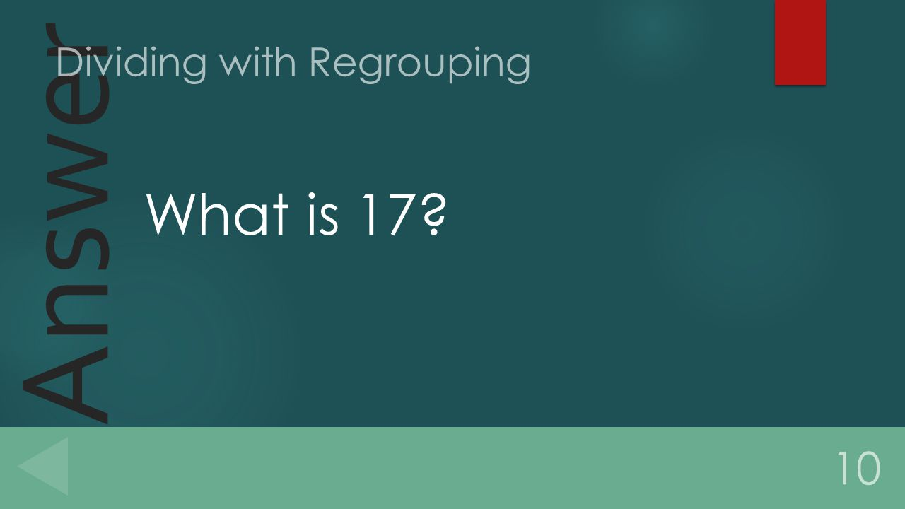 Answer What is 17 10 Dividing with Regrouping