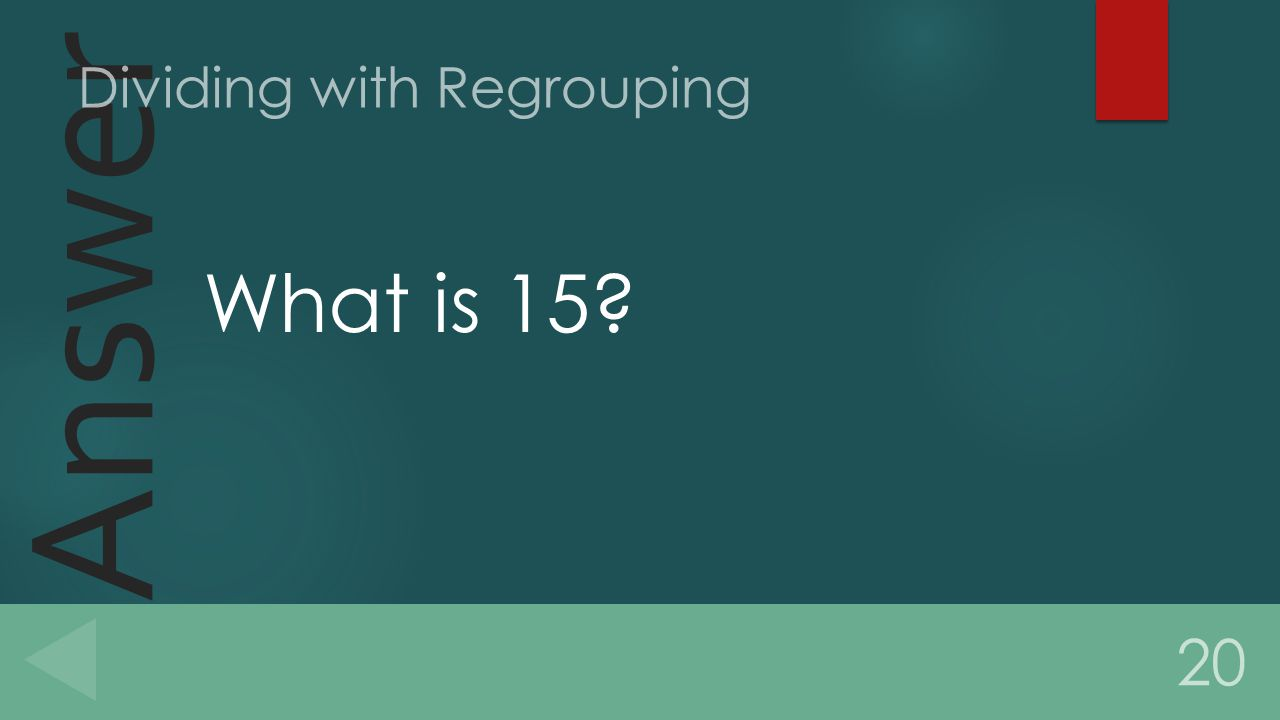 Answer What is 15 20 Dividing with Regrouping