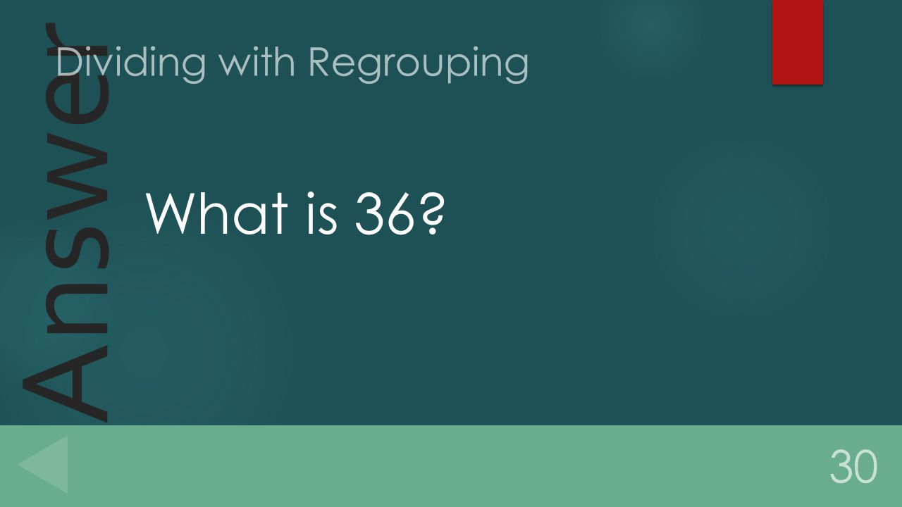 Answer What is 36 30 Dividing with Regrouping