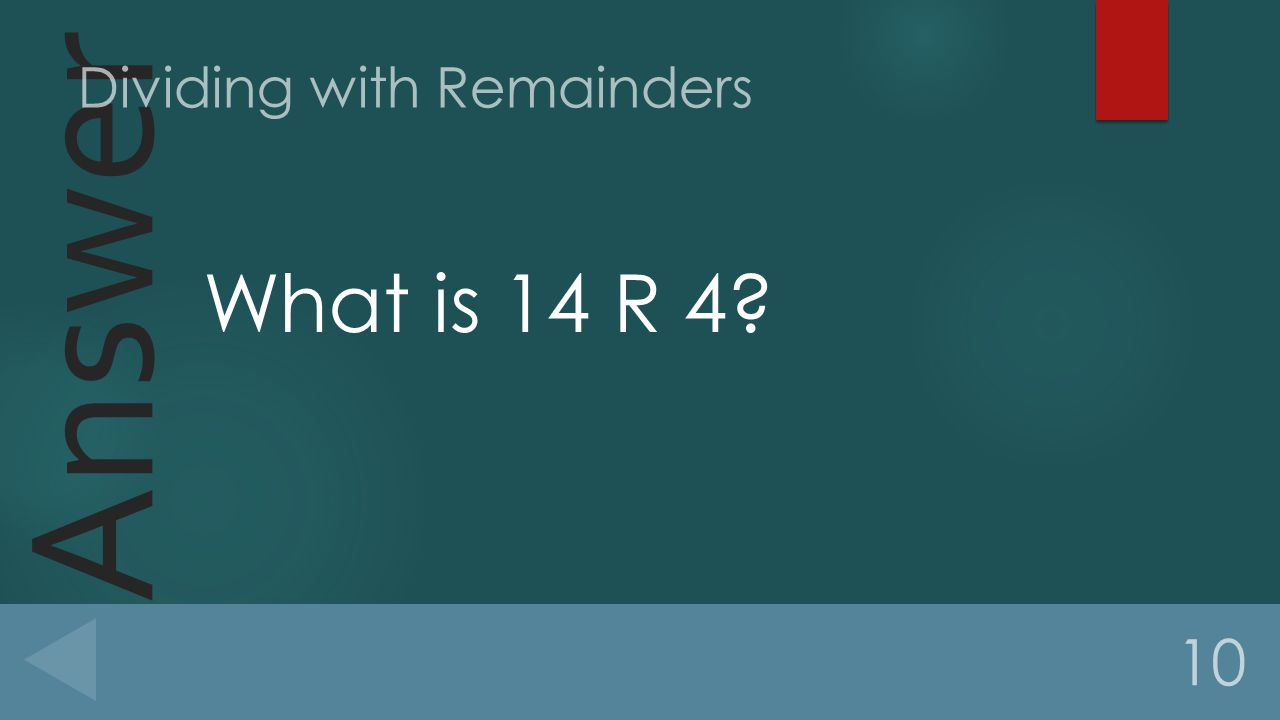 Answer What is 14 R 4 10 Dividing with Remainders