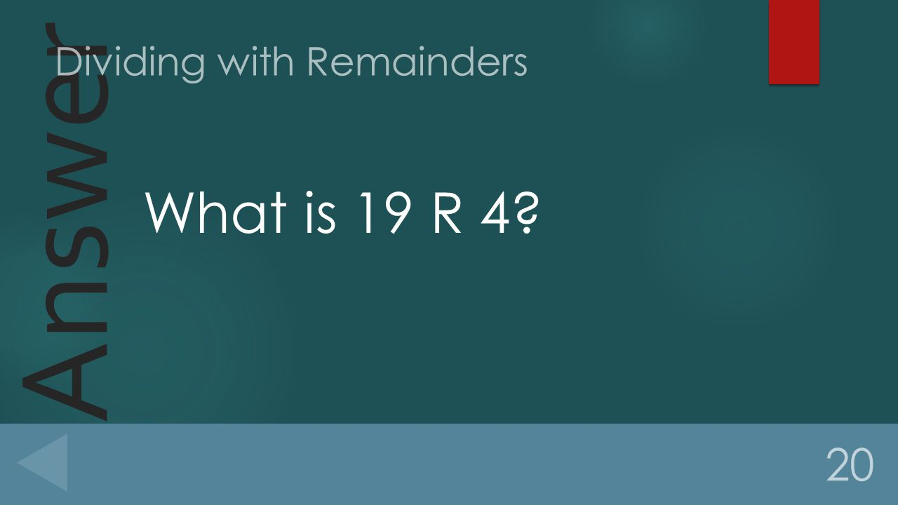 Answer What is 19 R 4 20 Dividing with Remainders