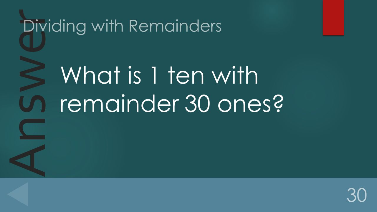 Answer What is 1 ten with remainder 30 ones 30 Dividing with Remainders