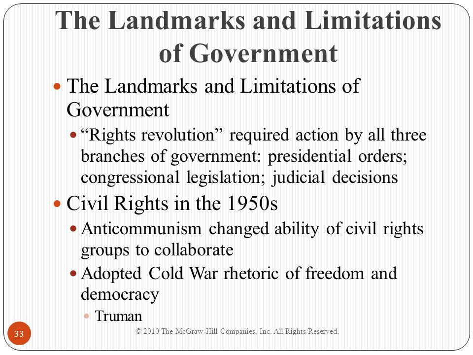 """The Landmarks and Limitations of Government """"Rights revolution"""" required action by all three branches of government: presidential orders; congressiona"""