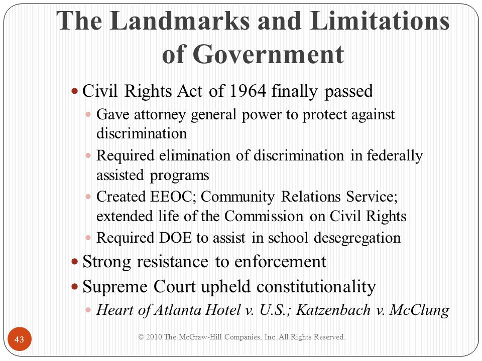 The Landmarks and Limitations of Government Civil Rights Act of 1964 finally passed Gave attorney general power to protect against discrimination Requ