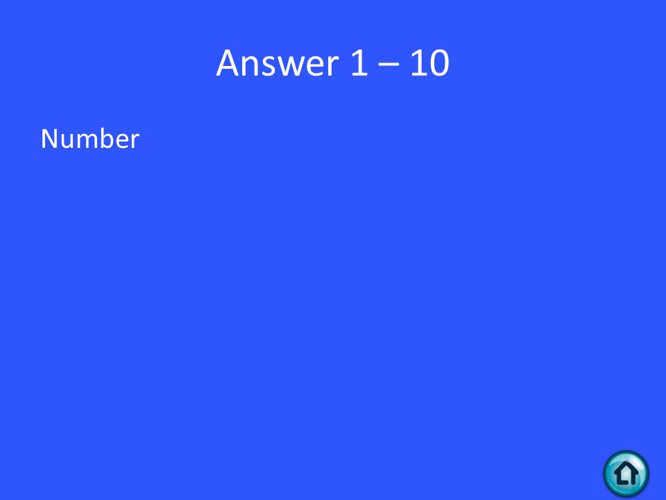 Answer 1 – 10 Number